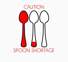 Spoon Shortage- Chronic Illness humor t-shirt Women's Relaxed Fit T-Shirt