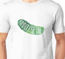 Kind of a Big Dill Unisex T-Shirt