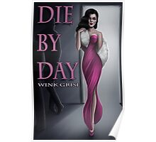 Die By Day- cover art for the novelette by Wink Grise Poster