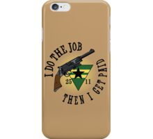 I Do The Job iPhone Case/Skin