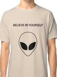 Believe In Yourself Classic T-Shirt