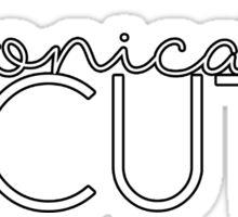 Chronically Cute Sticker