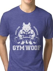 Not the average GYM WOOF Tri-blend T-Shirt