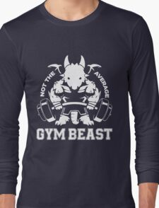Not the average GYM BEAST Long Sleeve T-Shirt