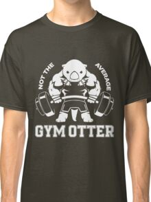 Not the average GYM OTTER Classic T-Shirt
