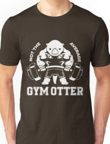 Not the average GYM OTTER Unisex T-Shirt