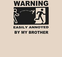 Warning Easily Annoyed By Brother Unisex T-Shirt