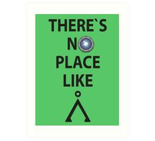 There`s no place like Earth(Tau'ri) - Stargate Art Print