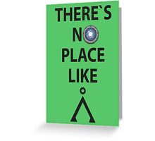 There`s no place like Earth(Tau'ri) - Stargate Greeting Card