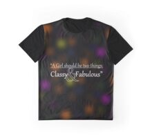 A Girl Should Be Two Things: Classy & Fabulous - Inspirational Quote Graphic T-Shirt