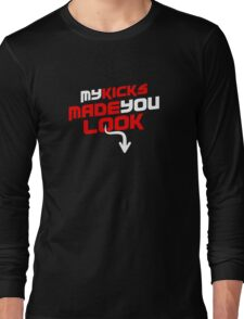 Kicks Made You Look Long Sleeve T-Shirt