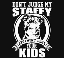 Don't Judge My Staffy Unisex T-Shirt