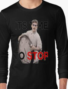 Its Time To Stop Long Sleeve T-Shirt