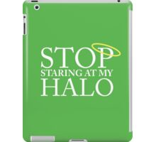 Stop staring at my halo! (FRISKY DINGO) iPad Case/Skin