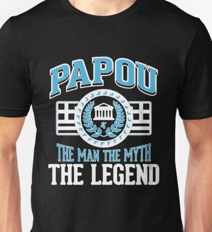 Papou The Man The Myth The Legend Unisex T-Shirt