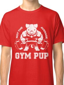 Not the average GYM PUP Classic T-Shirt