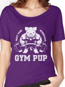 Not the average GYM PUP Women's Relaxed Fit T-Shirt