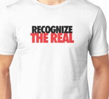 Recognize the Real Unisex T-Shirt