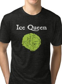 Ice Queen (white text) Tri-blend T-Shirt