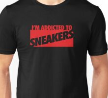 I'm Addicted to Sneakers Unisex T-Shirt