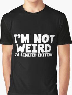 I'm Not Weird Graphic T-Shirt
