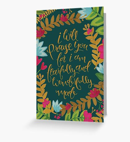 I Will Praise You For I Am Fearfully And Wonderfully Made Greeting Card