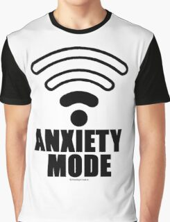 Anxiety mode Graphic T-Shirt