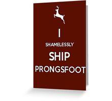 Shamelessly Ship Prongsfoot Greeting Card