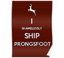 Shamelessly Ship Prongsfoot Poster