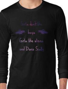 Girls Don't Like Boys-Girls Like Aliens and Dana Scully Long Sleeve T-Shirt
