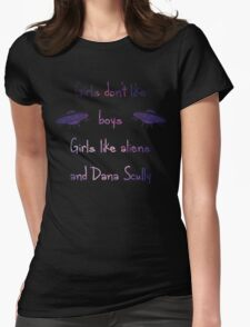 Girls Don't Like Boys-Girls Like Aliens and Dana Scully Womens Fitted T-Shirt