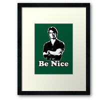Be Nice Framed Print