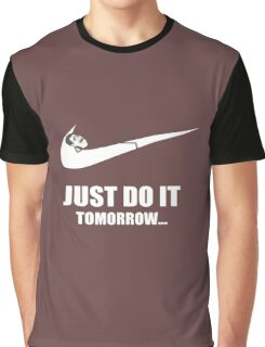 Just Do It Tomorrow Graphic T-Shirt