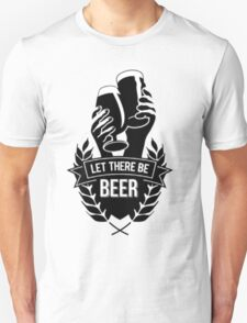 let there be beer T-Shirt