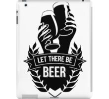 let there be beer iPad Case/Skin