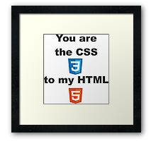 you are my css Framed Print