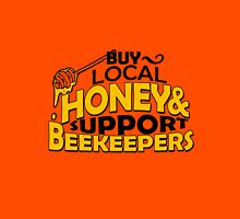 Buy local honey and support beekeepers Unisex T-Shirt