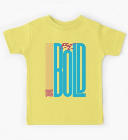 Be Bold Kids Tee