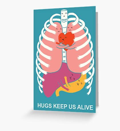 Hugs keep us alive Greeting Card