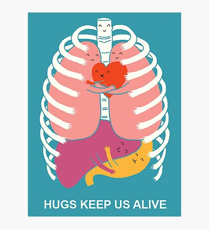 Hugs keep us alive Photographic Print