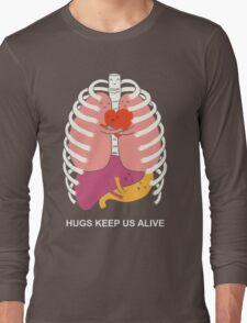 Hugs keep us alive Long Sleeve T-Shirt