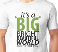 Big Bright Beautiful World- Shrek The Musical Unisex T-Shirt