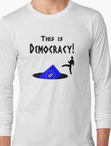 This democracy anti EU referendum ukip Long Sleeve T-Shirt