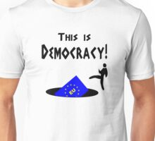 This democracy anti EU referendum ukip Unisex T-Shirt