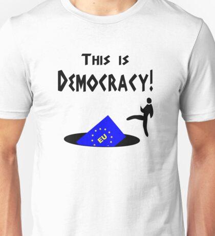 This democracy anti EU referendum ukip Unisex T-Shirt