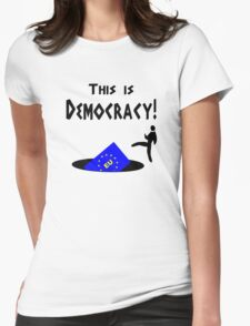 This democracy anti EU referendum ukip Womens Fitted T-Shirt