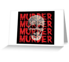 Murder Skull Greeting Card