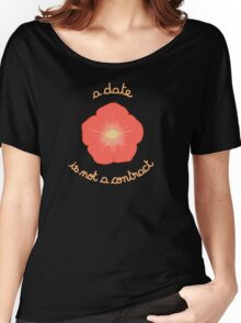 A Date Is not a Contract - Orange Flower Women's Relaxed Fit T-Shirt