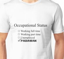 Occupation: Padawan Unisex T-Shirt