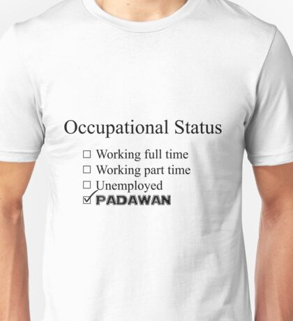 Occupation: Padawan Unisex T-Shirt